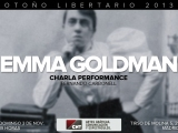 [Domingo 3 -19h] Charla – Performance. Semblanza de Emma Goldman a partir de su vida, ideas yescritos.