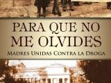 """[Sábado 18 de enero] Encuentro con """"Madres Unidas contra la Droga"""" y presentación del libro """"Para que no meolvides"""""""