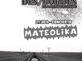 [Viernes 24 de Abril] Presentación de la revista DES/BORDES y velada musical conMATEOLIKA.
